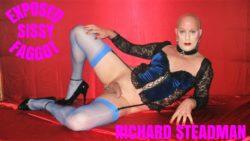 EXPOSED SISSY FAGGOT RICHARD STEADMAN