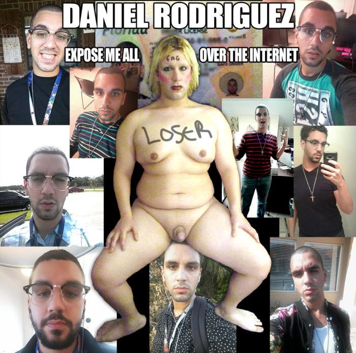 DANIEL RODRIGUEZ LOSER GAY FAGGOT FOR EXPOSURE
