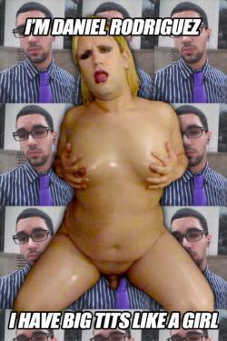 big tit faggot daniel rodriguez