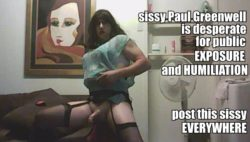 Desperate sissy slut Paul greenwell
