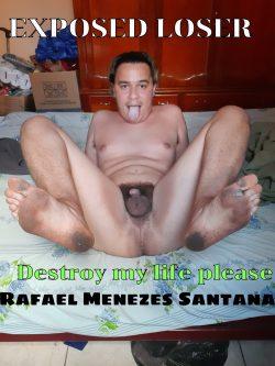 Name Rafael Menezes Santana da silva faggotslave90