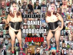 DANIEL RODRIGUEZ BIG TIT FAGGOT FROM LAKELAND FL EXPOSED