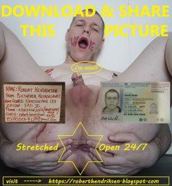 Robert Hendriksen: shameless pervert begging for total exposure, everywhere, forever.