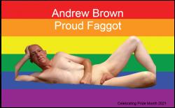Andrew Brown, Proud Faggot celebrating Pride Month