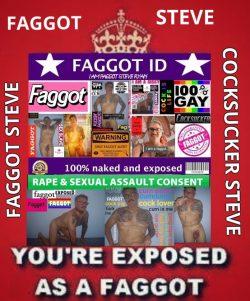 EXPOSE FAGGOT STEVE RYAN TO THE WORLD